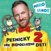 Miro Jaroš – Pesničky pre (ne)poslušné deti 2