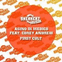 Asino di Medico, Corey Andrew – First Cult (feat. Corey Andrew)