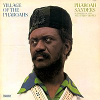 Pharoah Sanders, Sedatrius Brown – Village Of The Pharoahs
