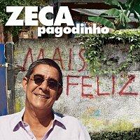 Zeca Pagodinho – Mais Feliz