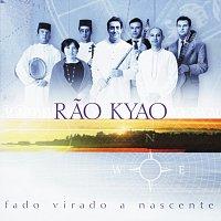 Rao Kyao – Fado Virado A Nascente