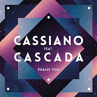 Cassiano, Cascada – Praise You (Radio Edit)