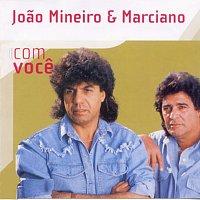 Joao Mineiro & Marciano – Com Voce