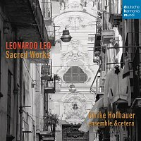 Ulrike Hofbauer, Leonardo Leo, Ensemble &cetera – Leonardo Leo: Sacred Works