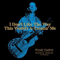 Various Artists.. – I Don't Like The Way This World's A-Treatin' Me
