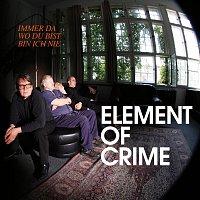 Element Of Crime – Immer da wo du bist bin ich nie