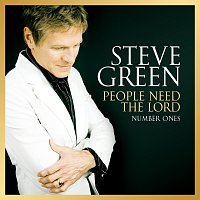 Steve Green – People Need The Lord: Number Ones