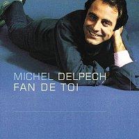 Michel Delpech – Fan de toi