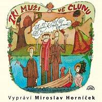Miroslav Horníček – Jerome: Tři muži ve člunu