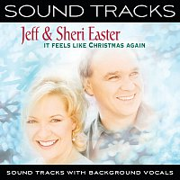 Jeff & Sheri Easter – It Feels Like Christmas Again [Sound Tracks With Background Vocals]