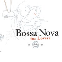 Různí interpreti – Bossa Nova For Lovers