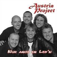 Austria Project – Nur amoi im Leb'n