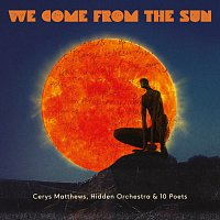 Cerys Matthews, Hidden Orchestra – We Come From The Sun