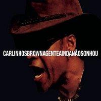 Carlinhos Brown – A Gente Ainda Nao Sonhou