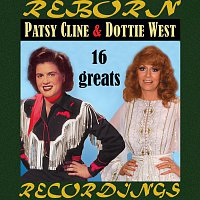 Patsy Cline – Late and Great Patsy Cline And Dottie West, 16 Greats (HD Remastered)