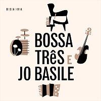Bossa Tres, Jo Basile – Bossa Nova
