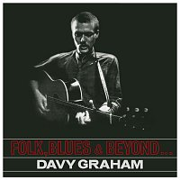 Davy Graham – Folk, Blues & Beyond