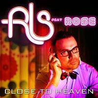 Rls, Rose – Close To Heaven