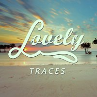 Lovely – Traces