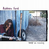 Robben Ford – Keep On Running