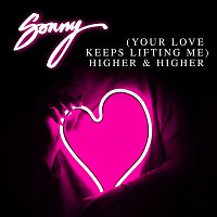 SONNY – (Your Love Keeps Lifting Me) Higher & Higher