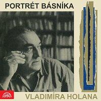 Různí interpreti – Portrét básníka Vladimíra Holana