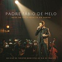 Padre Fábio de Melo – Deus no Esconderijo do Verso (Ao Vivo)