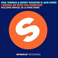 Paul Thomas & Sonny Wharton – I Wanna Be With You Everyday (feat. Sam Jones)