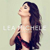 Lea Michele – Love is Alive