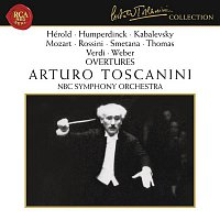 Arturo Toscanini, Ambroise Thomas, NBC Symphony Orchestra – Humperdinck - Mozart - Rossini - Smetana - Verdi - Weber: Overtures