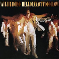 Willie Bobo – Hell Of An Act To Follow