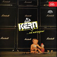 Kern – ...od narození