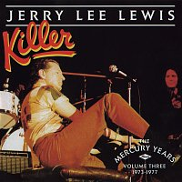 Jerry Lee Lewis – Killer: The Mercury Years Vol. Three (1973-1977)
