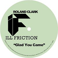 Roland Clark – Glad You Came