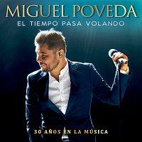 Miguel Poveda – El Tiempo Pasa Volando [30 Anos En La Música]