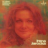 Irena Jarocka – W cieniu dobrego drzewa