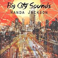 Wanda Jackson – Big City Sounds