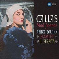Maria Callas – Callas - Mad Scenes from Anna Bolena, Hamlet & Il pirata - Callas Remastered