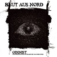 Blut Aus Nord – Odinist: The Destruction Of Reason By Illumination