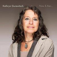 Kathryn Gurewitsch – Now & then