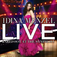 Idina Menzel – Live: Barefoot At The Symphony
