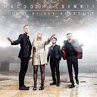 Haloo Helsinki! – Kiitos ei ole kirosana