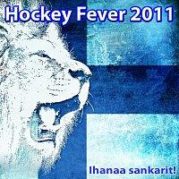 Různí interpreti – Hockey Fever 2011 - Ihanaa Sankarit