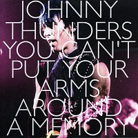 Johnny Thunders – You Can't Put Your Arms Around a Memory