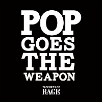 Prophets of Rage – Pop Goes The Weapon
