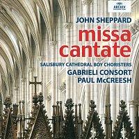 Salisbury Cathedral Choir, Gabrieli Consort, Paul McCreesh – John Sheppard: Missa Cantate
