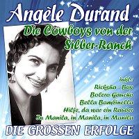 Angele Durand – Die Cowboys von der Silber-Ranch - Die groszen Erfolge