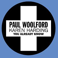 Paul Woolford, Karen Harding – You Already Know