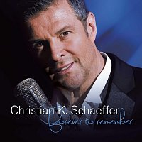 Christian K. Schaeffer – Forever to Remember