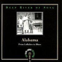 """Přední strana obalu CD Deep River Of Song: Alabama, """"From Lullabies To Blues"""" - The Alan Lomax Collection"""